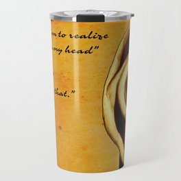 The abandonment of the blithering idiot - Tolle quote Travel Mug