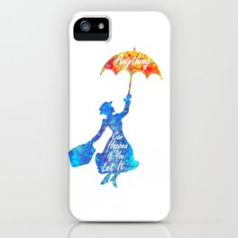 Anything Can Happen If You Let It - Mary Poppins Quote - colorful watercolor splatter iPhone Case