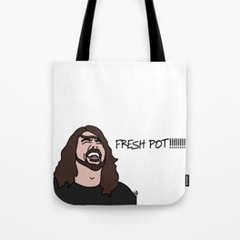 Dave Grohl Fresh Pots Tote Bag