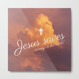 Jesus saves Metal Print
