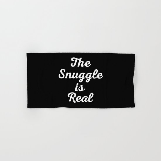 Snuggle Is Real Funny Quote Hand & Bath Towel