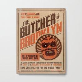 The Butcher of Brooklyn Metal Print