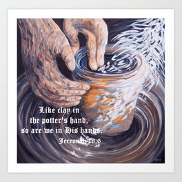 In the Potter's Hands with Scripture Art Print