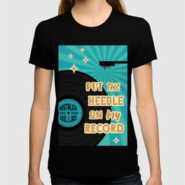 Put the needle on My record vinyl lover poster T-shirt