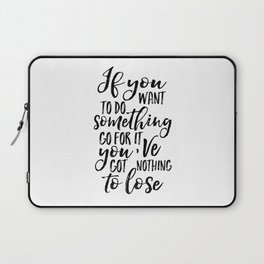 PRINTABLE Art, If You Want To Do Something Go For It,Motivational Quote,Inspirational Quote,Success Laptop Sleeve
