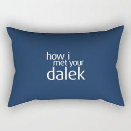 How I met your dalek Rectangular Pillow