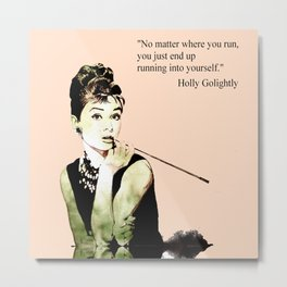MISS GLOLIGHTLY - Breakfast at Tiffany´s - QUOTE Metal Print