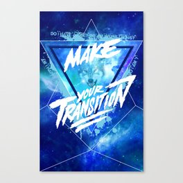 Make your transition (blue) Canvas Print