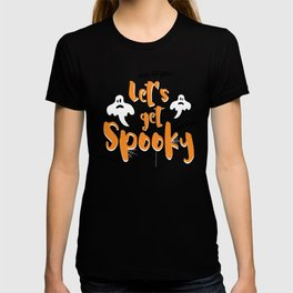 Let's get Spooky Halloween Quote T-shirt