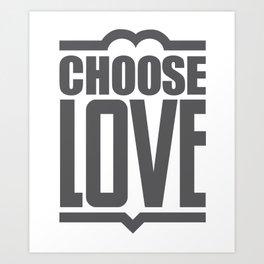 Choose Love Typography Art Print