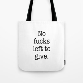 No fucks left to give Tote Bag