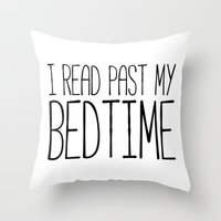 Throw Pillows featuring I read past my bedtime - Black and white (inverted) by bookwormboutique