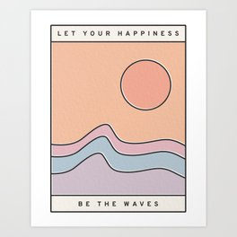 """Ocean Surf """"Let Your Happiness Be the Waves"""" // Chill Retro Minimalist Colorful California Summer  Art Print"""