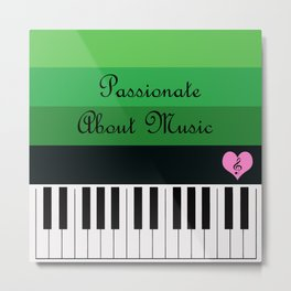 Passionate About Music : #A Metal Print