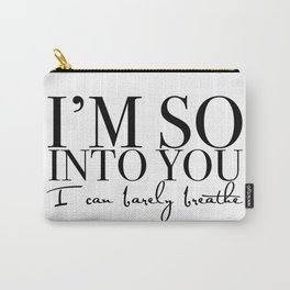 I'm so INTO YOU Carry-All Pouch