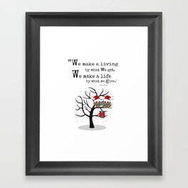 We make a life by what we give Framed Art Print