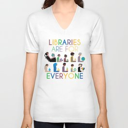 Rainbow Libraries Are For Everyone Unisex V-Neck