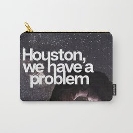HOUSTON, WE HAVE A PROBLEM Carry-All Pouch
