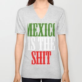 "Mexican themed Top Garment Apparel ""Mexico Is The Shit"" T-shirt Design Mexico Green White Red Unisex V-Neck"