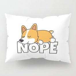 Nope Funny Welsh Corgi Pillow Sham