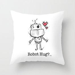 Little Robot Hug Anyone? Throw Pillow