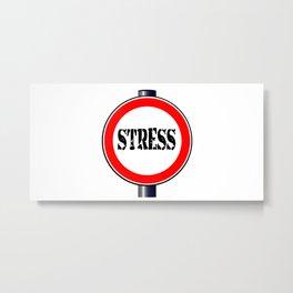 Stress Traffic Sign Metal Print