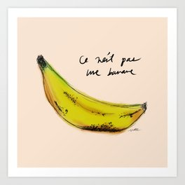 This is Not A Banana Art Print