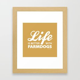 Life is better with farmdog 2 Framed Art Print