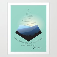 The Mountains Are Calling... Art Print