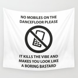 No mobile phones allowed on the dancefloor Wall Tapestry