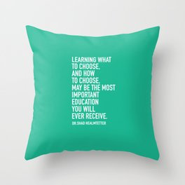 LEARNING WHAT TO CHOOSE Throw Pillow