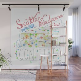 Scatter Kindness Like Confetti Wall Mural