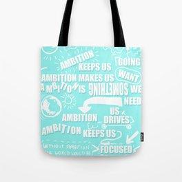 Ambition Tote Bag
