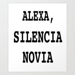 Alexa, Silencia Novia - Espanol (Silence Girlfriend, Spanish) Art Print