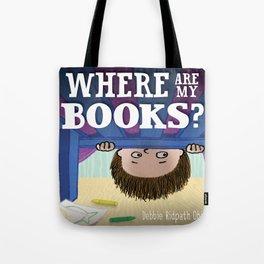 WHERE ARE MY BOOKS? Tote Bag