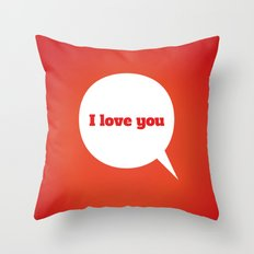 Things We Say - I love you Throw Pillow