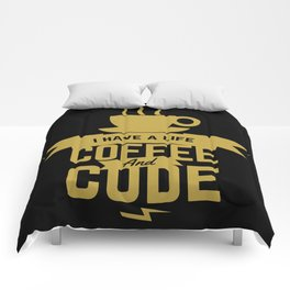 Programmer - Coffee and Code, i have a life Comforters