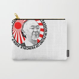 "Mr Miyagi said: ""Never put passion in front of principle, even if you win, you'll lose."" Carry-All Pouch"