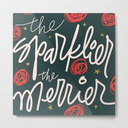 The Sparklier, The Merrier Metal Print