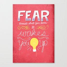 """Fear Doesn't Shut You Down"" II Canvas Print"