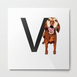 V is for Vizsla Dog Metal Print