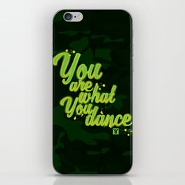 You are what you dance iPhone Skin