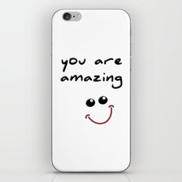 you are amazing! iPhone Skin