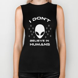 I Do Not Believe in Humans Funny Alien Graphic T-shirt Biker Tank