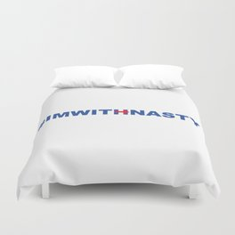 #IMWITHNASTY Duvet Cover