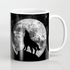 Throw me to the Wolves and i will return Leading the Pack Mug