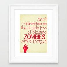 The Simple Joys of Blasting Zombies Framed Art Print