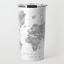 We travel not to escape life grayscale world map Travel Mug