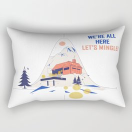 We're all here. Let's mingle! Rectangular Pillow