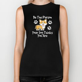 Be The Person Your Dog Thinks Gift For Dog Lovers Biker Tank